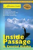Adventure Guide to the Inside Passage & Coastal Alaska