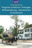 Virginia's Historic Triangle: Williamsburg, Jamestown & Yorktown