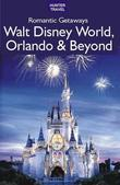 Romantic Getaways: Walt Disney World, Orlando & Beyond