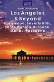 Los Angeles & Beyond: Hollywood, Beverly Hills, Santa Monica, Burbank, Malibu, Pasadena