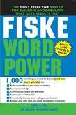 Fiske WordPower: The Exclusive System to Learn, Not Just Memorize, Essential Words