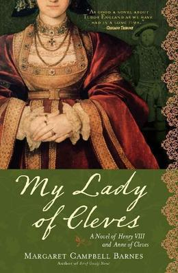 My Lady of Cleves: A Novel of Henry VIII and Anne of Cleves