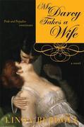 Mr. Darcy Takes a Wife: Pride and Prejudice Continues