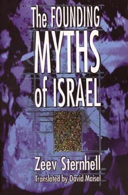 The Founding Myths of Israel: Nationalism, Socialism, and the Making of the Jewish State
