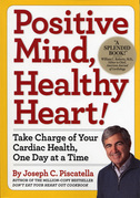 Positive Mind, Healthy Heart: Take Charge of Your Cardiac Health, One Day at a Time
