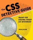 The CSS Detective Guide: Tricks for solving tough CSS mysteries,  ePub