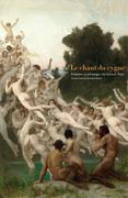 Le chant du cygne. Peintures académiques du Salon de Paris. COLLECTIONS DU MUSÉE D'ORSAY