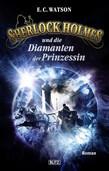 Sherlock Holmes - Neue Fälle 15: Sherlock Holmes und die Diamanten der Prinzessin