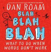 Blah Blah Blah: What To Do When Words Don't Work