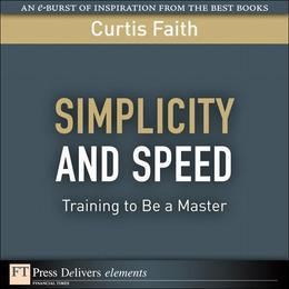Simplicity and Speed: Training to Be a Master