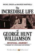 The Incredible Life of George Hunt Williamson