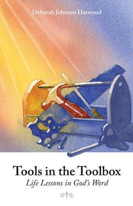Tools in the Toolbox: Life Lessons in God's Word