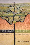 Strange Harvest: Organ Transplants, Denatured Bodies, and the Transformed Self