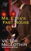 Ms. Etta's Fast House