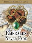 Emeralds Never Fade