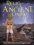 Relic of the Ancient Ones: A Novel of Adventure, Romance, and the Riddles of Ancient History (Human Origins Series, Book 3)