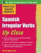 Practice Makes Perfect: Spanish Irregular Verbs Up Close