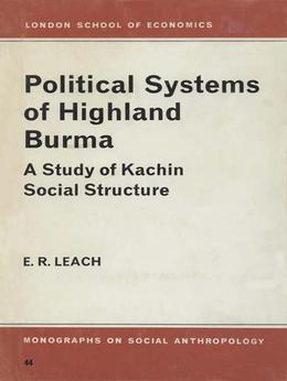 Political Systems of Highland Burma: A Study of Kachin Social Structure