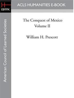 The Conquest of Mexico  Volume II