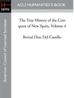 The True History of the Conquest of New Spain, Volume 4