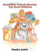 Beautiful Animal Stories for Good Children