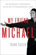 My Friend Michael: An Ordinary Friendship with an Extraordinary Man