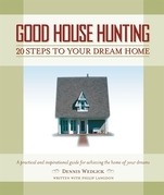 Good House Hunting: 20 Steps to Your Dream Home