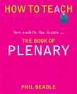 How to Teach: The Book of Plenary
