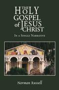 Holy Gospel of Jesus Christ - In a Single Narrative