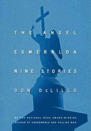 The Angel Esmeralda: Nine Stories