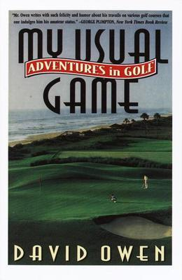 My Usual Game: Adventures in Golf