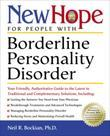 New Hope for People with Borderline Personality Disorder: Your Friendly, Authoritative Guide to the Latest in Traditional and Complementar y Solutions