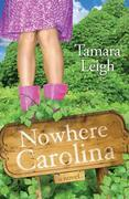 Nowhere, Carolina: A Novel