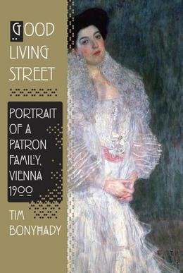 Good Living Street: Portrait of a Patron Family, Vienna 1900