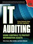 IT Auditing : Using Controls to Protect Information Assets