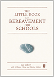 The Little Book of Bereavement for Schools
