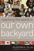 Reaching the World in Our Own Backyard: A Guide to Building Relationships with People of Other Faiths and Cultures