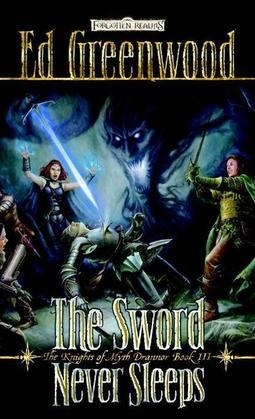The Sword Never Sleeps: The Knights of Myth Drannor, Book III