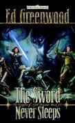 The Sword Never Sleeps: The Knights of Myth Drannor, Book III