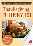 Holiday Entertaining Essentials: Thanksgiving Turkey 101: Delicious Ideas for Easy Holiday Celebrations