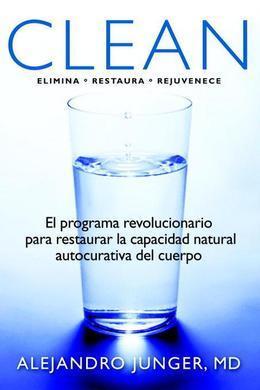 Clean: El programa revolucionario para restaurar la capacidad natural autocurativa del cuerpo