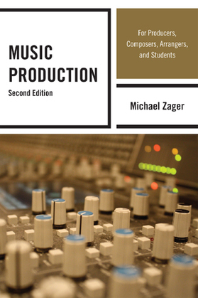 Music Production: For Producers, Composers, Arrangers, and Students