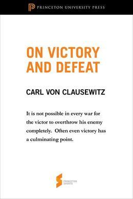 "On Victory and Defeat: From ""On War"""