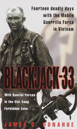 Blackjack-33: With Special Forces in the Viet Cong Forbidden Zone