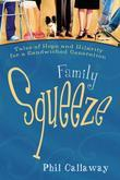 Family Squeeze: Tales of Hope and Hilarity for a Sandwiched Generation