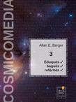 Cosmicomedia 3 - Éduqués et bagués, Nous les avons relâchés