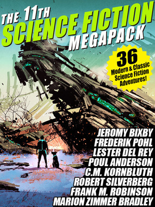 The 11th Science Fiction MEGAPACK®: 36 Modern and Classic Science Fiction Stories
