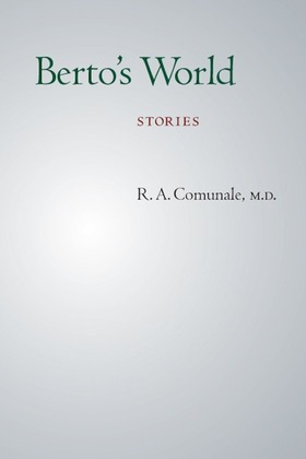 Berto's World: Stories