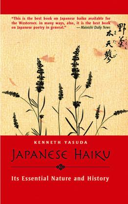 Japanese Haiku: Its Essential Nature and History