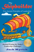 The Shipbuilder: Five Ancient Principles of Leadership